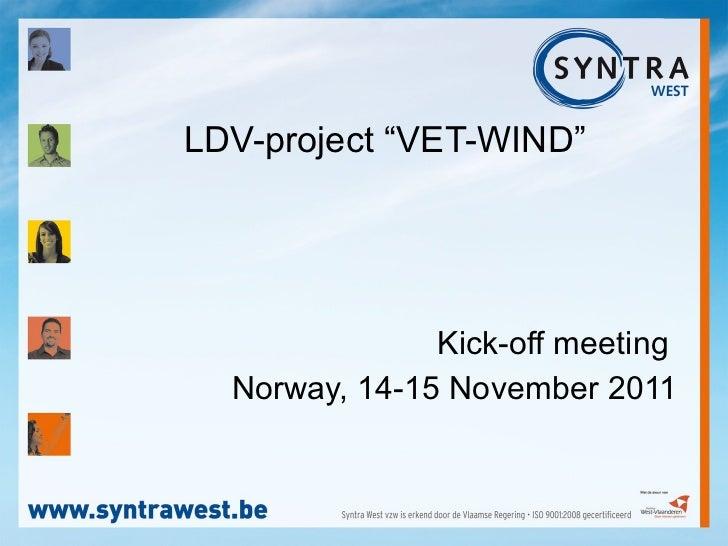 "LDV-project ""VET-WIND"" Kick-off meeting  Norway, 14-15 November 2011"