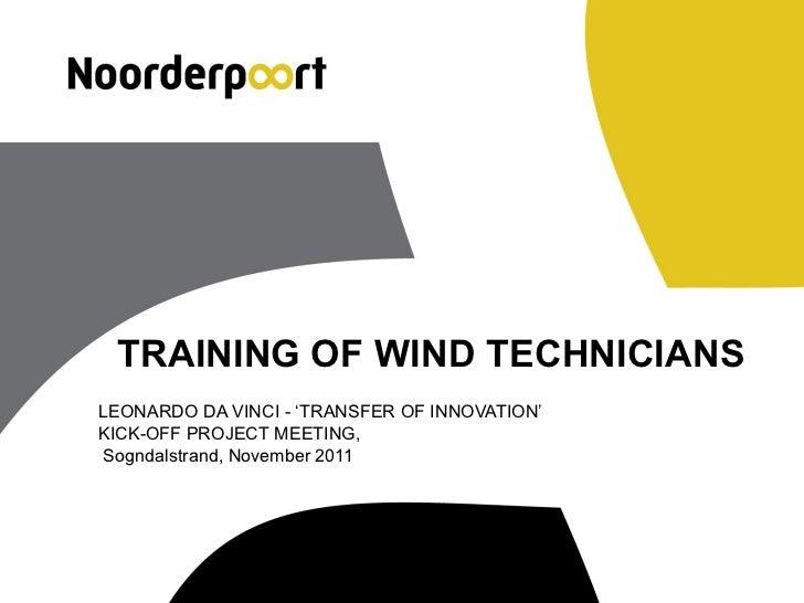 TRAINING OF WIND TECHNICIANS LEONARDO DA VINCI - 'TRANSFER OF INNOVATION' KICK-OFF PROJECT MEETING, Sogndalstrand, Novembe...