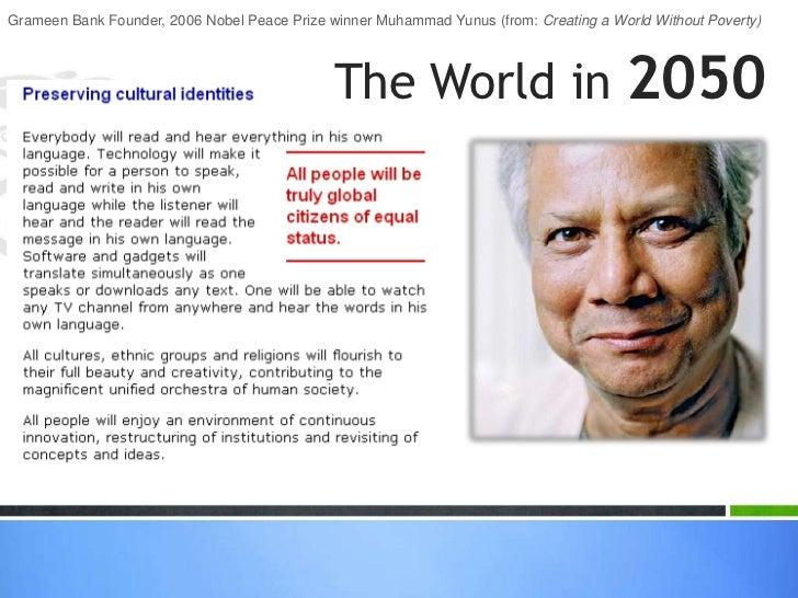 Grameen Bank Founder, 2006 Nobel Peace Prize winner Muhammad Yunus (from: Creating a World Without Poverty)               ...