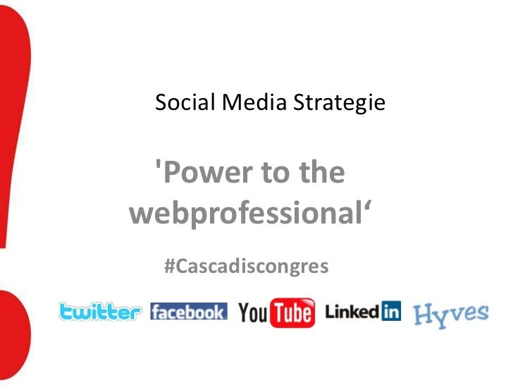 Social Media Strategie Power to thewebprofessional'  #Cascadiscongres