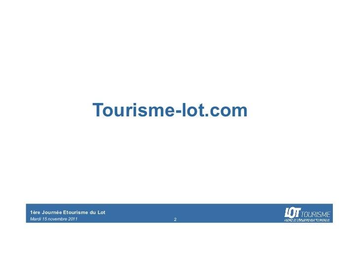 1ère journée etourisme du Lot : présentation Lot Tourisme Slide 2
