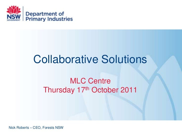 Collaborative Solutions                          MLC Centre                   Thursday 17th October 2011Nick Roberts – CEO...