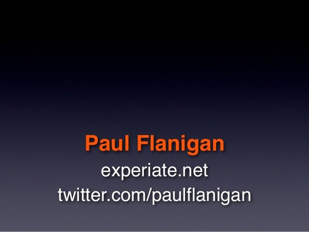 Paul Flanigan experiate.net twitter.com/paulflanigan