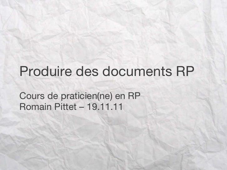 Produire des documents RP Cours de praticien(ne) en RP Romain Pittet – 19.11.11