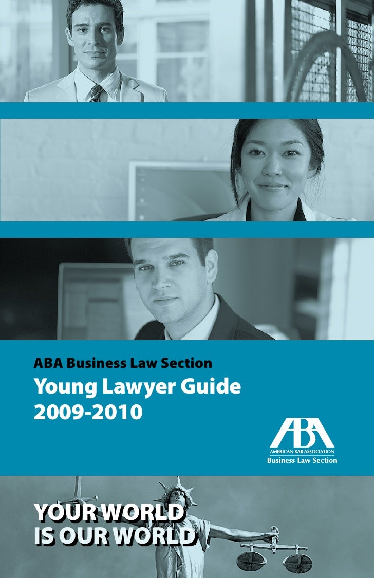 ABA Business Law Section Young Lawyer Guide 2009-2010    YOUR WORLD IS OUR WORLD