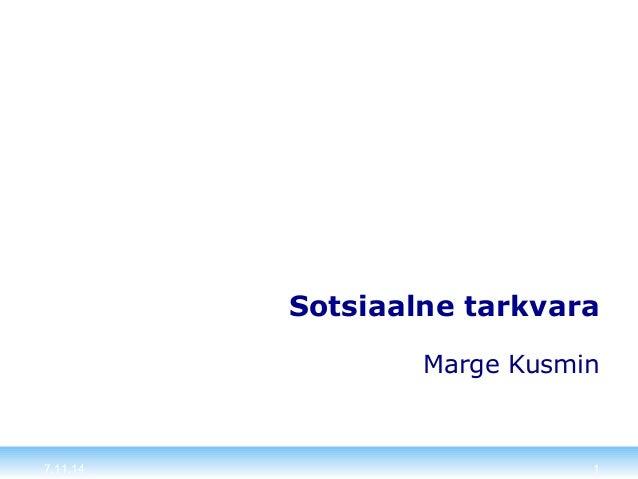 Sotsiaalne tarkvara  Marge Kusmin  7.11.14 1