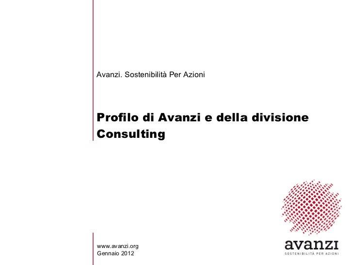 Profilo di Avanzi e della divisione Consulting Avanzi. Sostenibilità Per Azioni   www.avanzi.org Gennaio 2012