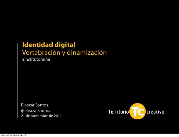 Identidad digital                     Vertebración y dinamización                     #institutohune                    El...