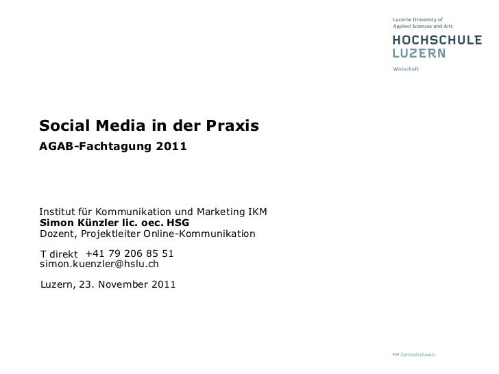 Social Media in der PraxisAGAB-Fachtagung 2011Institut für Kommunikation und Marketing IKMSimon Künzler lic. oec. HSGDozen...