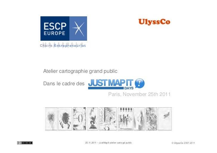 Atelier cartographie grand publicDans le cadre des!                                           Paris, November 25th 2011...