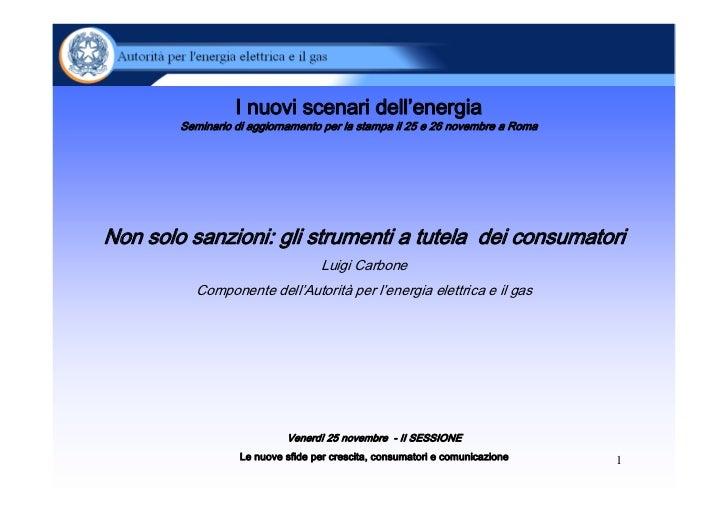 I nuovi scenari dell'energia        Seminario di aggiornamento per la stampa il 25 e 26 novembre a RomaNon solo sanzioni: ...