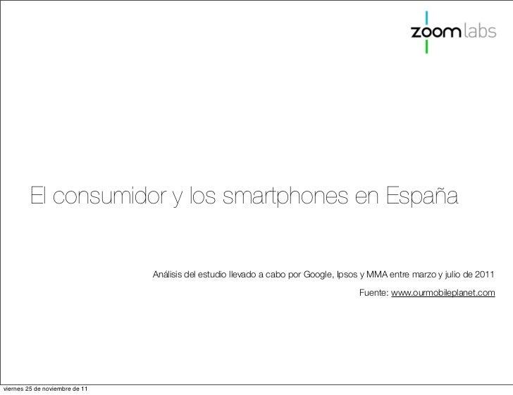 El consumidor y los smartphones en España                                Análisis del estudio llevado a cabo por Google, I...