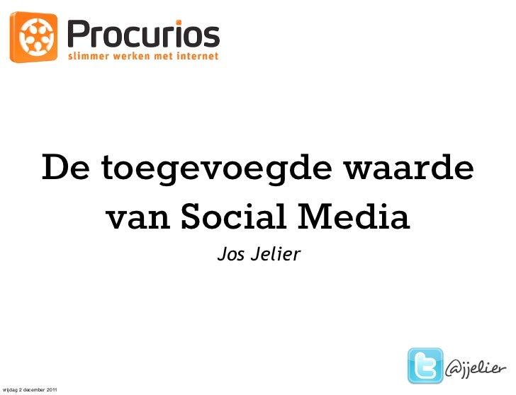 De toegevoegde waarde                   van Social Media                          Jos Jelier                              ...