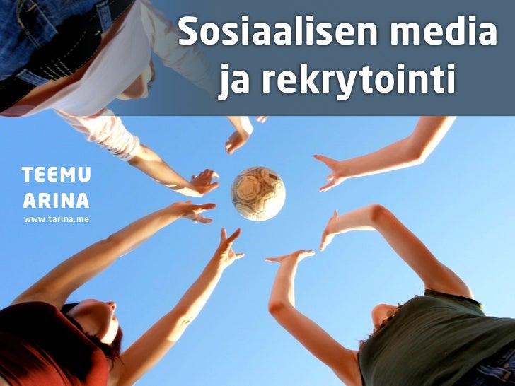 Sosiaalisen media                  ja rekrytointiTEEMUARINAwww.tarina.me