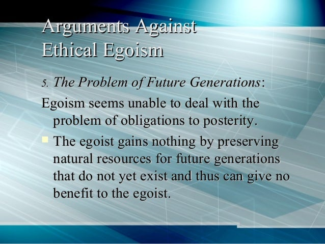 a comparison between ethical relativism and ethical egoism The question of whether ethical relativism or ethical absolutism is right has been the subject of much  ethical relativism vs ethical absolutism  ethical egoism.