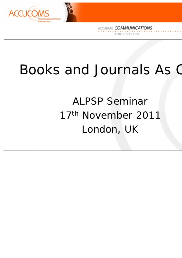 Books and Journals As One       ALPSP Seminar     17th November 2011          London, UK