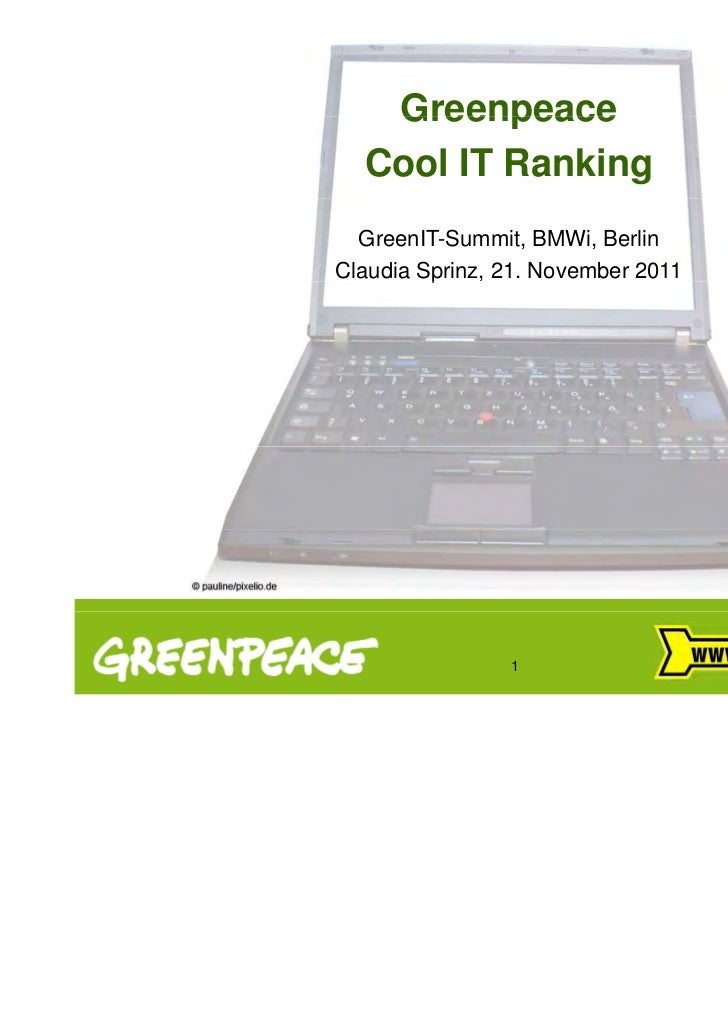 Greenpeace  Cool IT Ranking  GreenIT-Summit, BMWi, BerlinClaudia Sprinz, 21. November 2011         p                1