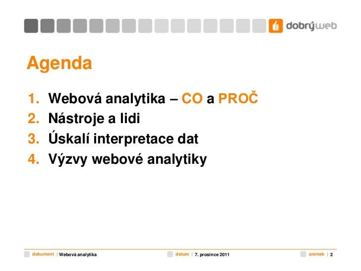 Webová analytika - přednáška na ČZU Slide 2