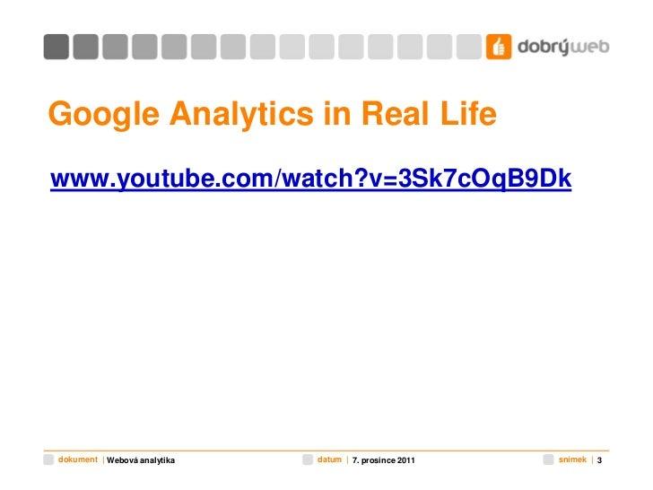 Webová analytika - přednáška na ČZU Slide 3