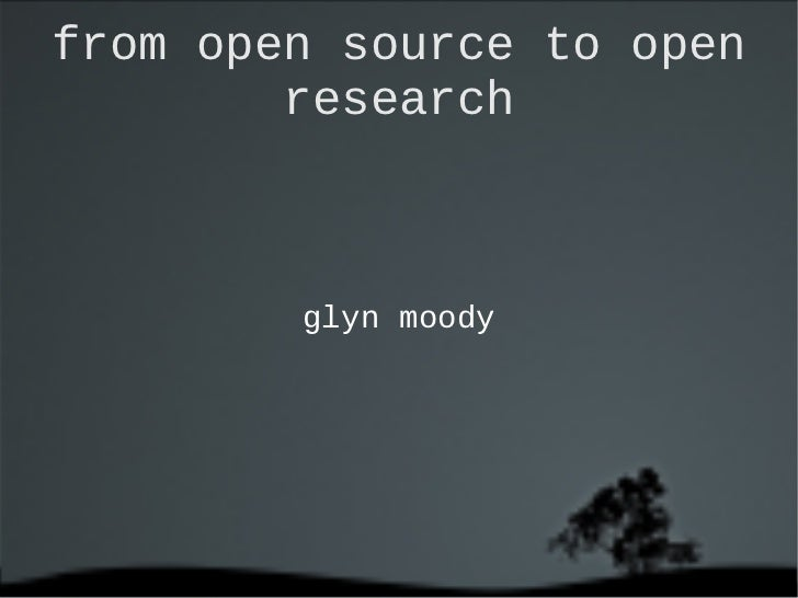from open source to open research <ul>glyn moody </ul>