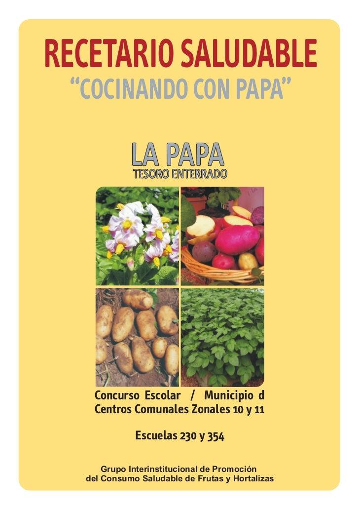 """RECETARIO SALUDABLE """"COCINANDO CON PAPA""""    Concurso Escolar / Municipio d    Centros Comunales Zonales 10 y 11           ..."""