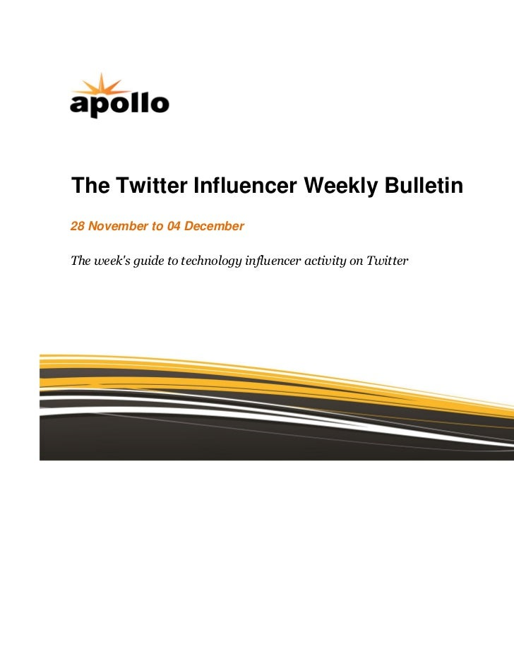 The Twitter Influencer Weekly Bulletin28 November to 04 DecemberThe weeks guide to technology influencer activity on Twitter