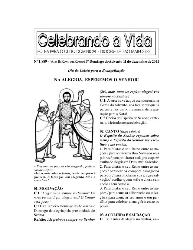 Nº 1.889 - (Ano B/Roxo ou Róseo) 3º Domingo do Advento 11 de dezembro de 2011                         Dia da Coleta para a...