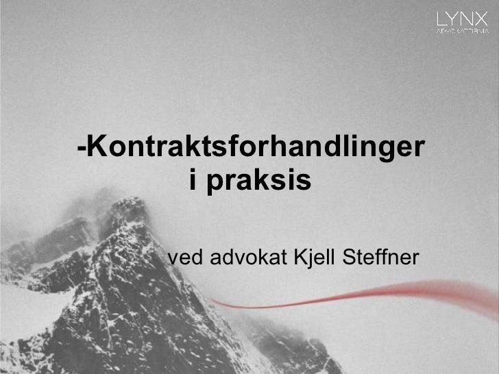 -Kontraktsforhandlinger i praksis ved advokat Kjell Steffner