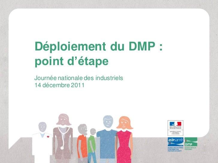 Déploiement du DMP :point d'étapeJournée nationale des industriels14 décembre 2011