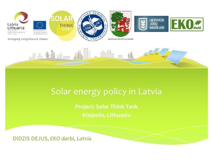 LIEPĀJAS PILSĒTAS DOME               Solar energy policy in Latvia                        Project: Solar Think Tank       ...
