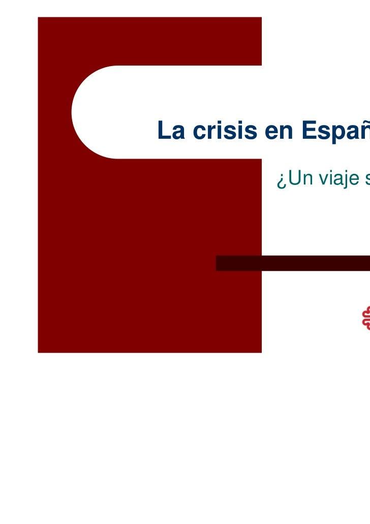 La crisis en España         ¿Un viaje sin retorno?