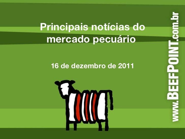 Principais notícias do mercado pecuário  16 de dezembro de 2011