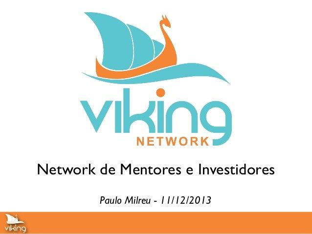Network de Mentores e Investidores Paulo Milreu - 11/12/2013