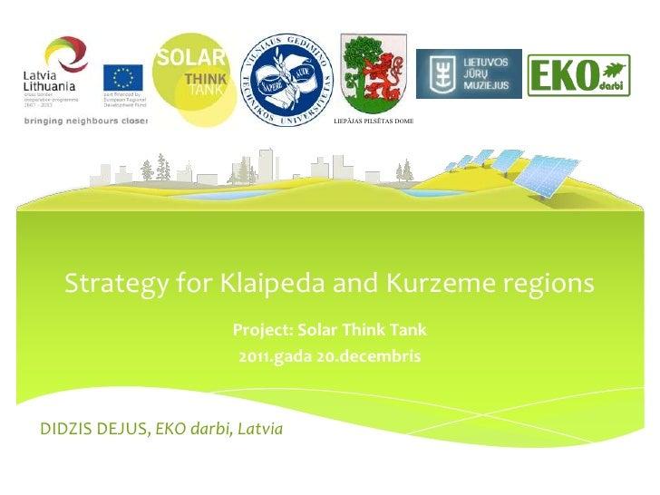 LIEPĀJAS PILSĒTAS DOME   Strategy for Klaipeda and Kurzeme regions                        Project: Solar Think Tank       ...