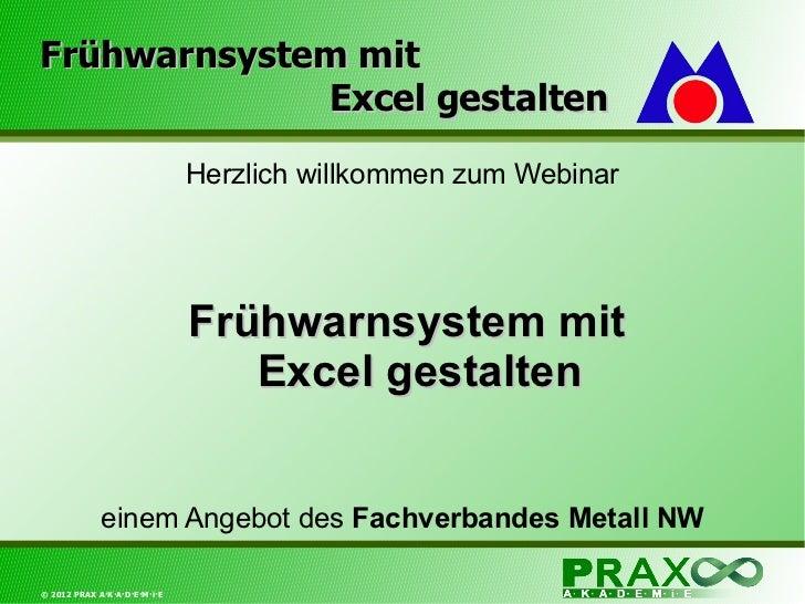 Frühwarnsystem mit   Excel gestalten Herzlich willkommen zum Webinar Frühwarnsystem mit Excel gestalten einem Angebot des ...