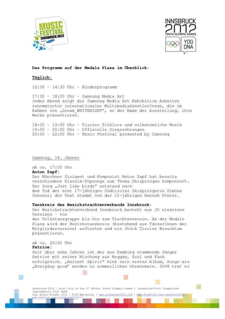 Das Programm auf der Medals Plaza im Überblick:Täglich:12:30 − 14:30 Uhr – Kinderprogramm17:30 − 18:00 Uhr − Samsung Media...
