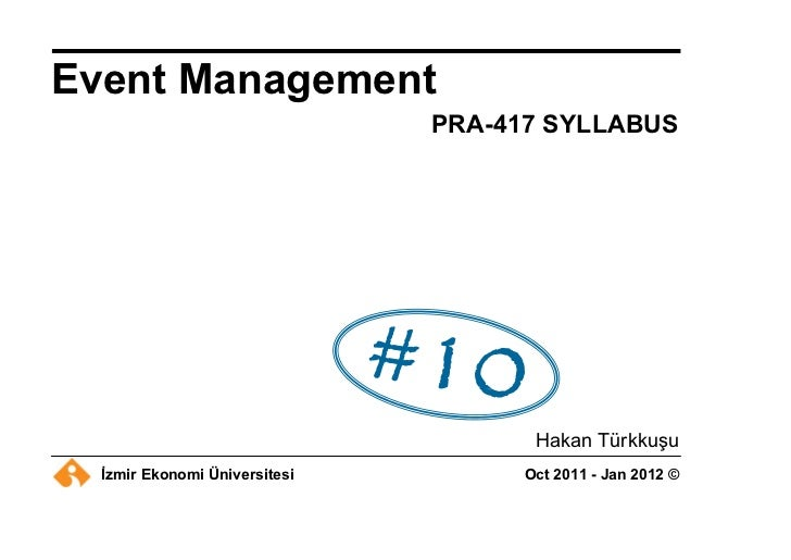 Event Management                               PRA-417 SYLLABUS                                      Hakan Türkkuşu  İzmir...