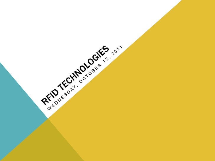 RFID Technologies<br />Wednesday, October 12, 2011<br />