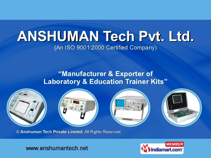 """ANSHUMAN Tech Pvt. Ltd. ( An ISO 9001:2000 Certified Company) """" Manufacturer & Exporter of  Laboratory & Education Trainer..."""
