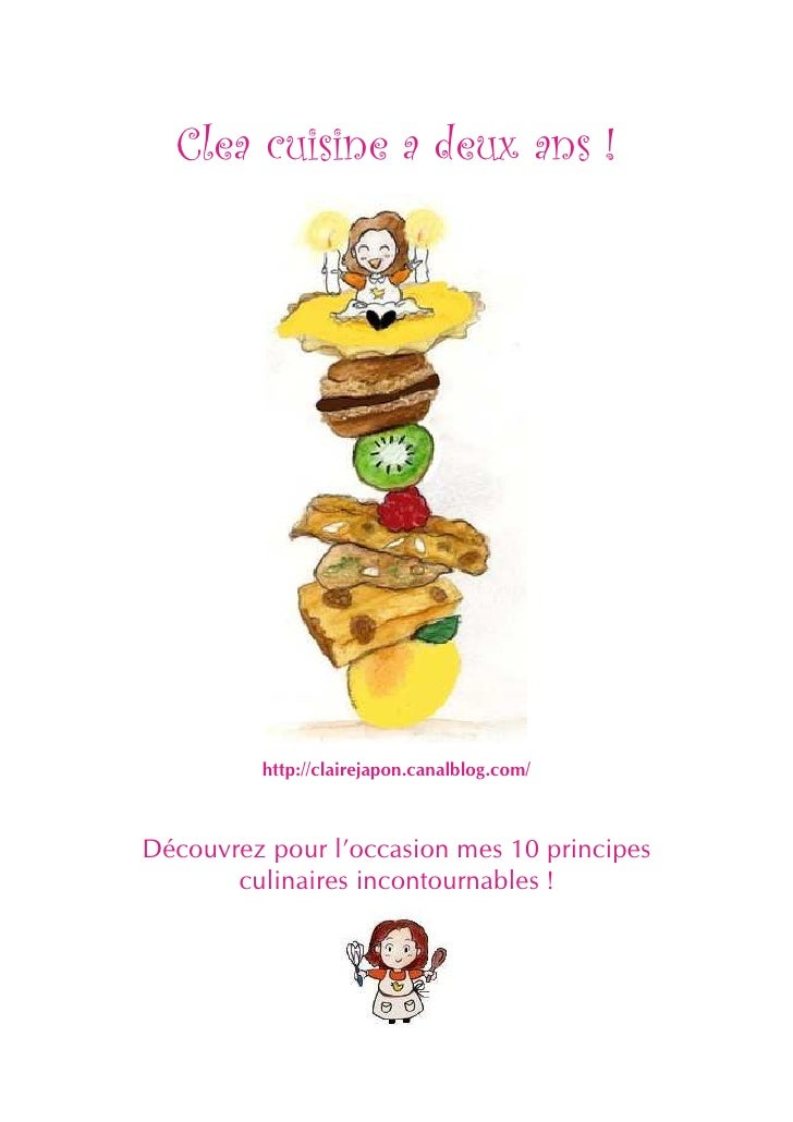 Clea cuisine a deux ans !         http://clairejapon.canalblog.com/Découvrez pour l'occasion mes 10 principes       culina...
