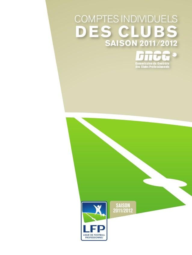 COMPTES INDIVIDUELS DES CLUBS Commission de Contrôle des Clubs Professionnels SAISON 2011/2012