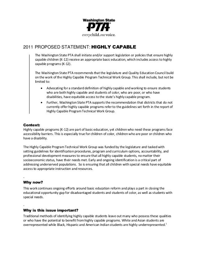 2011 PROPOSED STATEMENT: HIGHLY CAPABLE The Washington State PTA shall initiate and/or support legislation or policies tha...