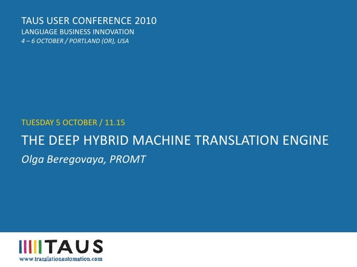 TAUS USER CONFERENCE 2010, The Deep Hybrid machine translation engine