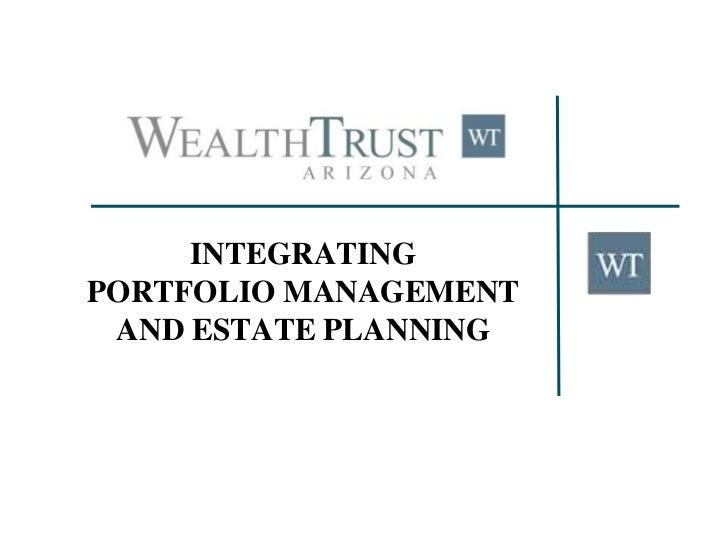 INTEGRATINGPORTFOLIO MANAGEMENT AND ESTATE PLANNING
