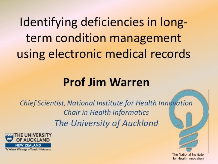 Identifying deficiencies in long- term condition managementusing electronic medical records              Prof Jim WarrenCh...