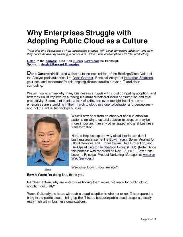 Page 1 of 13 Why Enterprises Struggle with Adopting Public Cloud as a Culture Transcript of a discussion on how businesses...