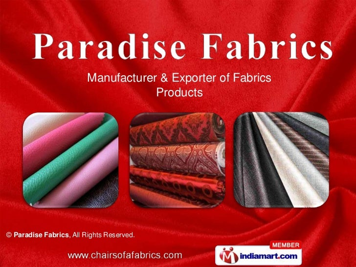 Manufacturer & Exporter of Fabrics                                     Products© Paradise Fabrics, All Rights Reserved.