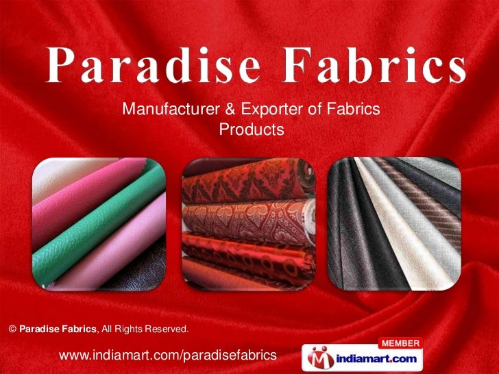 Manufacturer & Exporter of Fabrics                                     Products© Paradise Fabrics, All Rights Reserved.   ...