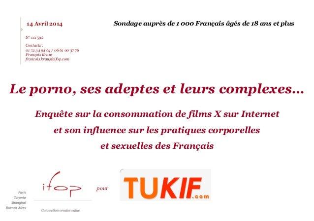 14 Avril 2014 N° 111 592 Contacts : 01 72 34 94 64 / 06 61 00 37 76 François Kraus francois.kraus@ifop.com Le porno, ses a...