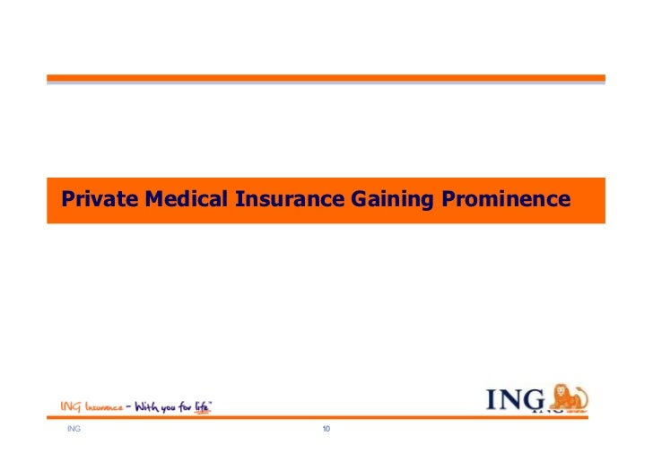 Private Medical Insurance Gaining ProminenceING                   10